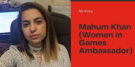 Inspire Me: My Story - Mahum Khan (Women in Games Ambassador) tickets