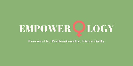 Empower.ology: Women & Finance - What Sets You Apart (Discussion & Panel) tickets