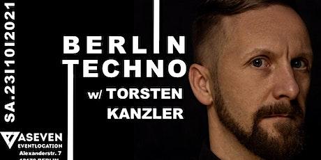✦✦✦ Berlin Techno w/ Torsten Kanzler ✦✦✦ Tickets