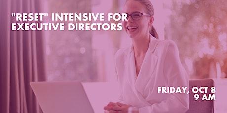 """Reset Intensive"" for Executive Directors tickets"