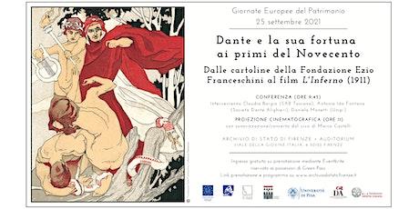 Dante e la sua fortuna ai primi del Novecento - conferenza e proiezione biglietti