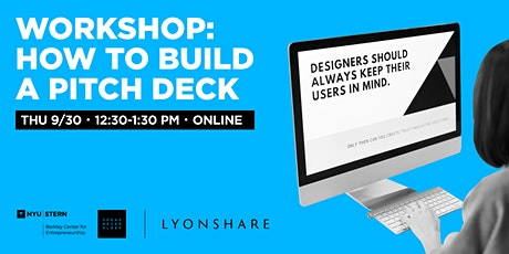 Workshop: How to Build a Pitch Deck, with Kelly Lyons of Lyonshare tickets