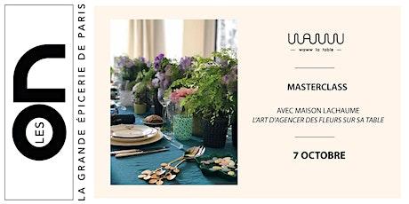Les ON: Atelier fleurs de table avec Lachaume et Waww La Table billets