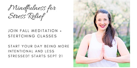 Meditation and Mindful Movement: Morning Series for Stress Relief tickets