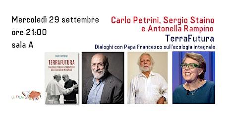 """Carlo Petrini, Sergio Staino e Antonella Rampino """"TerraFutura"""" biglietti"""