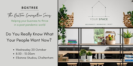 BoxTree Conversation Series: Do You Really Know What Your People Want Now? tickets