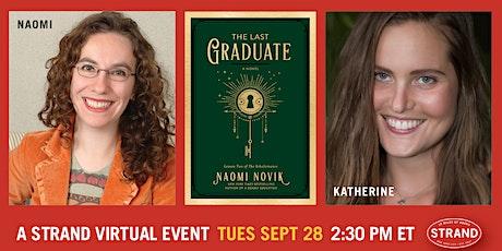 Naomi Novik + Katherine Arden: The Last Graduate tickets