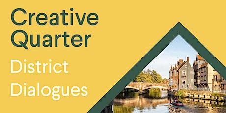 Creative Quarter District Dialogue tickets