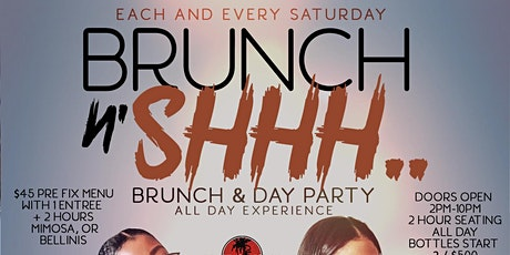 BRUNCH N SHHH,  Saturday 2hr open bar brunch and day party, tickets