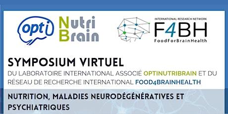 Symposium virtuel Nutrition, maladies neurodégénératives et psychiatriques billets