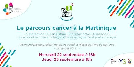 """Webinaires """"Parcours cancer à la Martinique"""" - 22 et 23 septembre à 18h billets"""