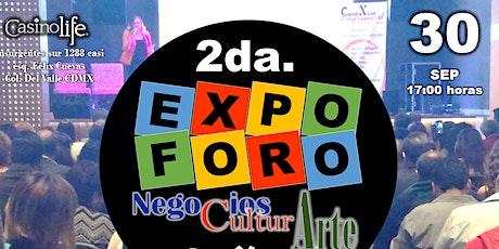 2da. EXPO FORO NEGOCIOS, ARTE, CULTURA tickets