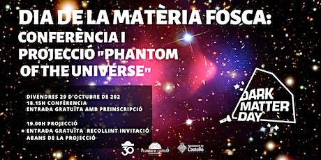 """Conferència i Projecció al Planetari """"Dia de la Matèria Fosca"""" entradas"""