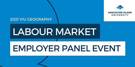 Copy of VIU 2021 Labour Market Employer Panel Event - Geography tickets