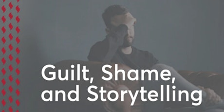 Guilt, Shame & Storytelling tickets