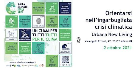 Orientarsi nell'ingarbugliata crisi climatica @Urbana - 02.10 1T | HIMBY biglietti