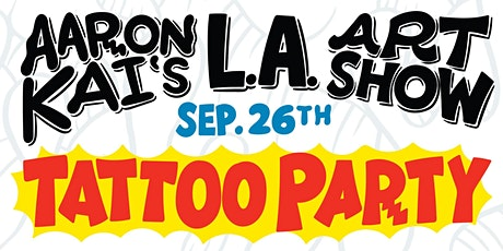 Aaron Kai: Los Angeles Art Show - TATTOO PARTY tickets