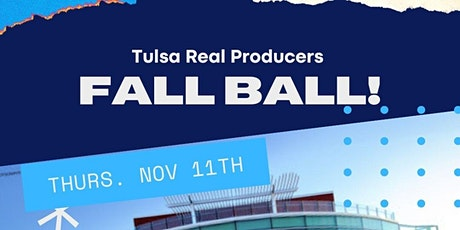 Tulsa Real Producers - First Annual  FALL BALL tickets