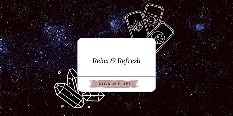 Relax & Refresh tickets