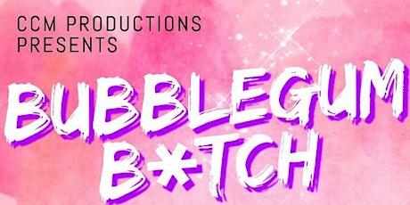 Bubble Gum Bitch tickets