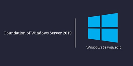 Foundations of Windows Server 2019 – Part One tickets