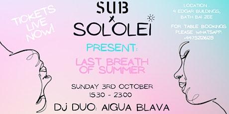 SOLOLEI x SUB13 present: The Last Breath of Summer tickets