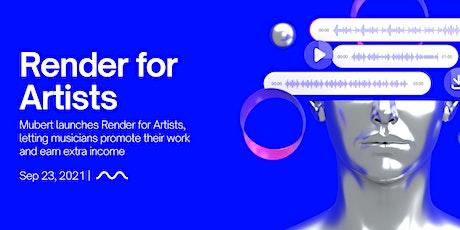 Mubert Render for Artists tickets