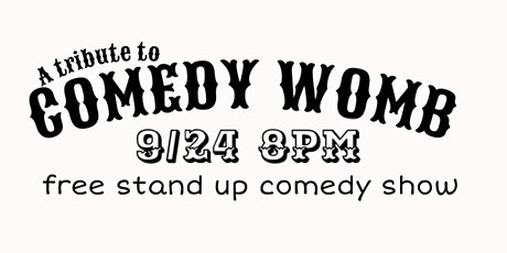 FREE STANDUP COMEDY: Comedy Womb tickets