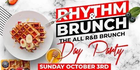 Rhythm & Brunch The ALL R&B Brunch & Day Party  -  Sun/ Oct 3rd tickets