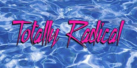 Totally Radical - Pt. VIII - '80s Party billets