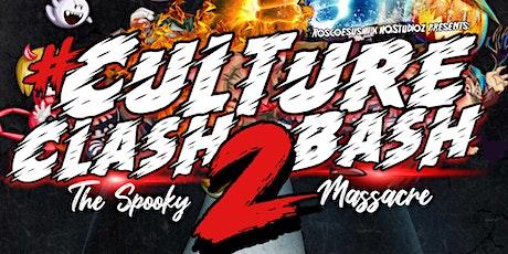 #CultureClashBash2:The Spooky Massacre [ULTIMATE HALLOWEEN BATTLE EVENT] tickets