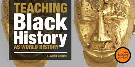 Teaching Black History as World History  | 6-Week Course tickets