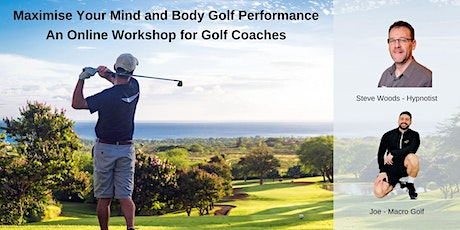 Maximise Your Mind and Body Golf Performance (For Coaches) tickets