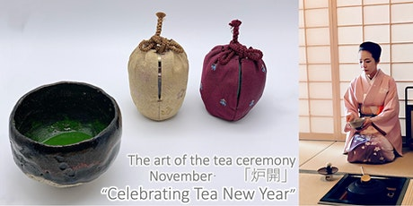 "The Art of the Tea Ceremony - 「炉開」""Celebrating Tea New Year"" tickets"