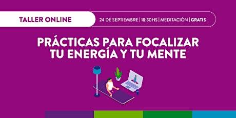 Taller online  Prácticas para focalizar tu energía y tu mente entradas