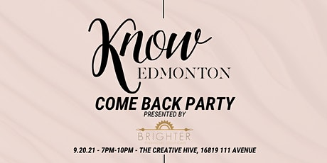 KNOW Edmonton Come Back Party Presented by Brighter Financial Solutions tickets