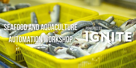 Atlantic Food Automation Series - Seafood & Aquaculture Workshop tickets