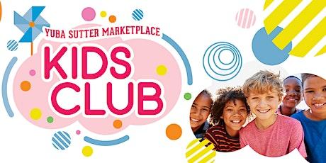 Yuba Sutter Marketplace Kids Club tickets