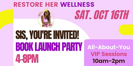 RESTORE Her Wellness VIP Experience & Book LAUNCH Party tickets
