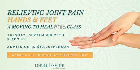 Relieving Joint Pain for Hands & Feet - Moving to Heal Nia Class tickets