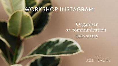 Workshop Instagram : Organiser  sa communication sans stress tickets
