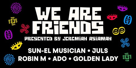 We Are Friends - Afro House Party tickets