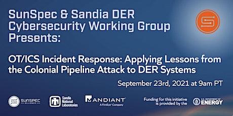 SunSpec & Sandia DER Cybersecurity Webinar: OT/ICS Incident Response tickets