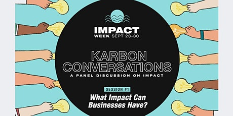 Karbon Converstaions : A Panel Discussion on IMPACT - Session #1 tickets