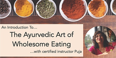 Copy of The Ayurvedic Art of Wholesome Eating tickets