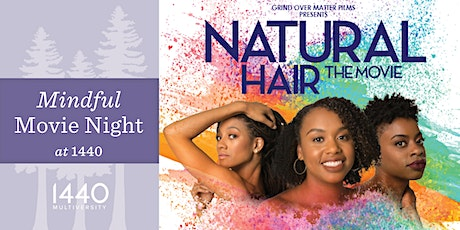 Mindful Movie Night at 1440: Natural Hair The Movie tickets