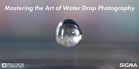 Mastering the Art of Water Drop Photography with Sigma's Brian Linhoff tickets