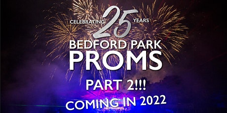 Bedford Park Proms 2022 - 25 Years Of Bedford Park Proms Part 2 tickets