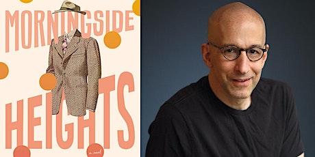 Morningside Heights by Joshua Henkin tickets