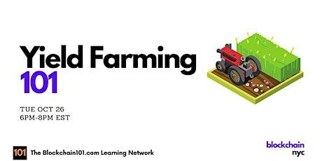 Yield Farming 101 tickets